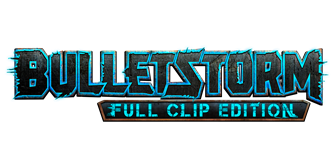 GEARBOX PUBLISHING DROPS ACTION-PACKED STORY TRAILER FOR BULLETSTORM: FULL CLIP EDITION