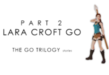 The GO Trilogy Stories | Episode Two: Lara Croft GO