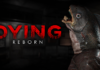 DYING: REBORN AVAILABLE NOW ON PLAYSTATION VR AND PLAYSTATION 4