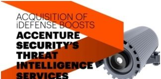 Accenture Completes Acquisition of iDefense Security Intelligence Services, Expands Ability to Provide Clients with Faster, More Complete Threat Intelligence