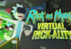 Get Schwifty! Rick and Morty: Virtual Rick-ality Launches Today!