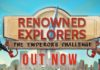 Renowned Explorers: The Emperor's Challenge Launches Today
