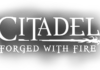 New Citadel: Forged With Fire Content