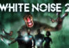White Noise 2 PS4 Release date announced - October 13th