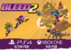 Bleed 2 out next week on PS4 and Xbox One